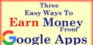 3 Easy Ways to Earn Money From Google Apps