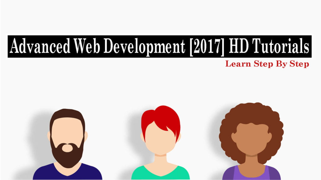 Free Download Advanced Web Development [2017] HD Tutorials – Learn Step By Step (1)