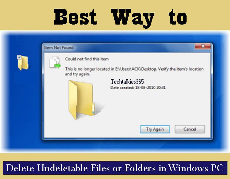 Best Way to Delete Undeletable Files or Folders in Windows PC