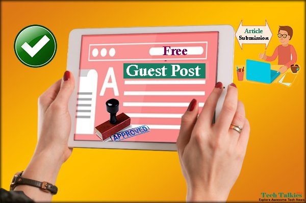 Quick Approval Free Guest Posting and Article Submission High DA Sites 2018