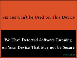 How to Fix Google Payment Tez can't be used on this device [Rooted Device]