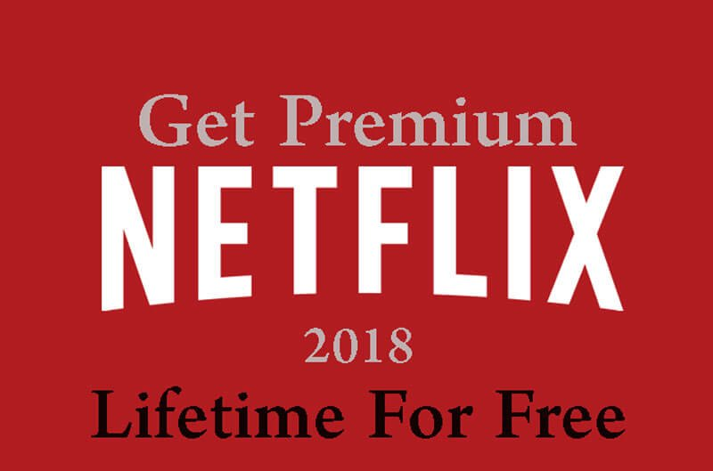 How to Get Netflix Premium Account Free For Lifetime 2019