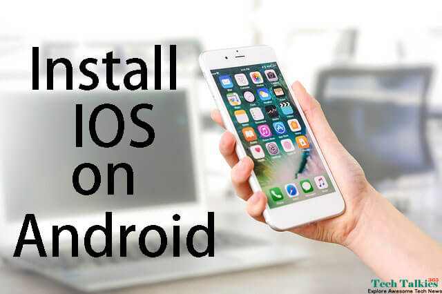 How to Install IOS on Any Android Phone Without Rooting