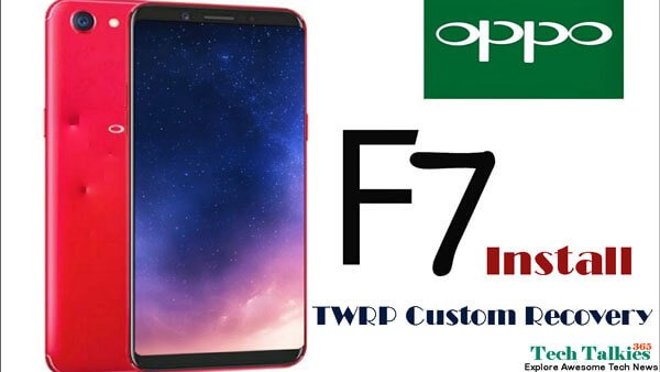 Install TWRP Custom Recovery on Oppo F7