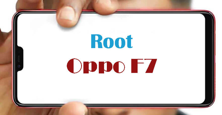 Root Oppo F7 Without PC