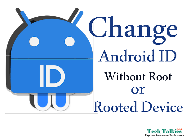 Change Android ID in Any Non Rooted or Rooted Android Device