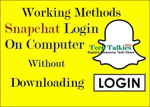 Methods To Login Snapchat On Pc Without Downloading The App