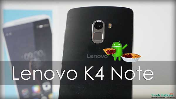 Update Lenovo K4 Note to Android 9.0 P Without Root