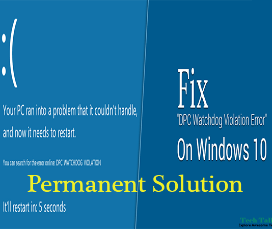 Solution to Fix Windows 10 Error DPC Watchdog Violation