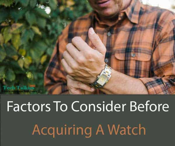 Factors To Consider Before Acquiring A Watch
